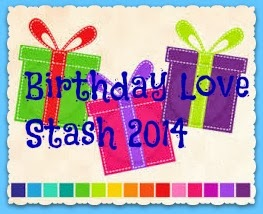 Birthday-Love Stash 2014