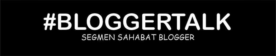 BloggerTalk Kisah dan Lagu