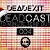 Listen To: Deadcast004 (DeadExit)
