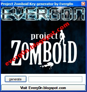 Project Zomboid Cd key generator by Everg0n for Free ~ Professional Blog