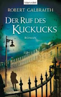 http://www.amazon.de/Der-Ruf-Kuckucks-Robert-Galbraith/dp/3764505109/ref=sr_1_1?ie=UTF8&qid=1385456159&sr=8-1&keywords=ruf+des+kuckucks