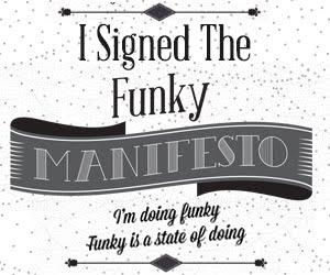 Io aderisco al Funky manifesto!