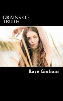 Grains of Truth by Kaye Giuliani