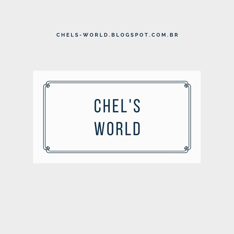 Conheça o Blog Chel's World!