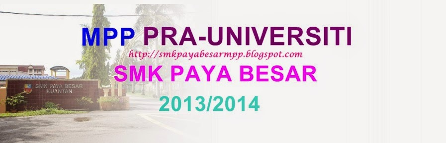 MPP Prauniversiti SMK Paya Besar 2013/2014