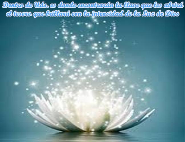 Abre tus oídos y tu corazón para que escuches algo más aparte de ti y puedas hacer brillar la Luz de Dios que está en ti.