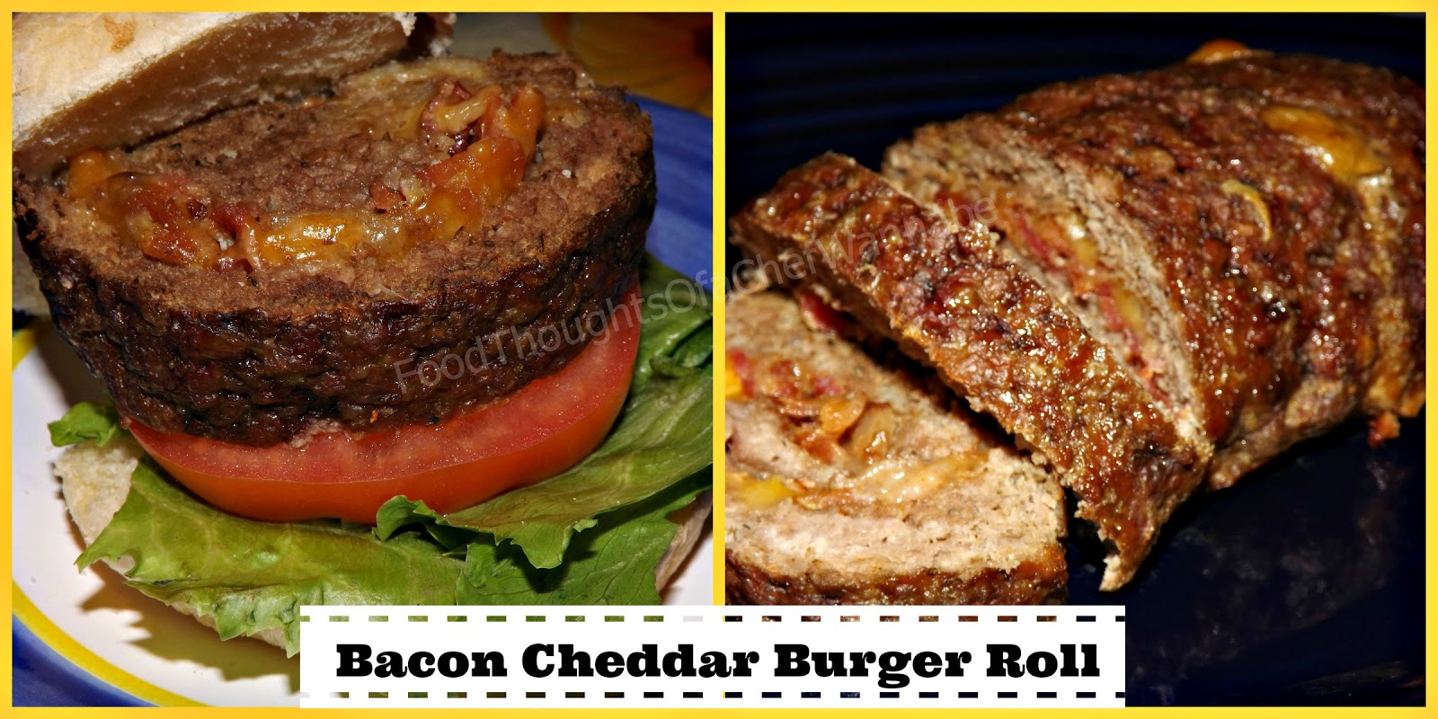 FoodThoughtsOfaChefWannabe: Bacon Cheddar Burger Roll