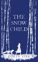 The Snow Child by Eowyn Ivey.