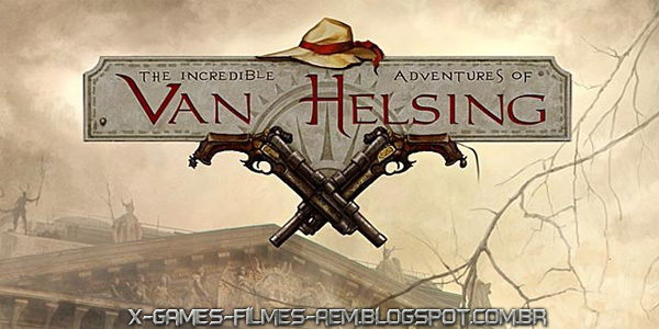The Incredible Adventures of Van Helsing - FullPC Completo