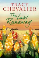 http://www.amazon.com/Last-Runaway-Novel-Tracy-Chevalier/dp/014218036X/