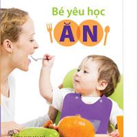 """""""Bé yêu học ăn"""" - Giải pháp nuôi trẻ khoa học."""