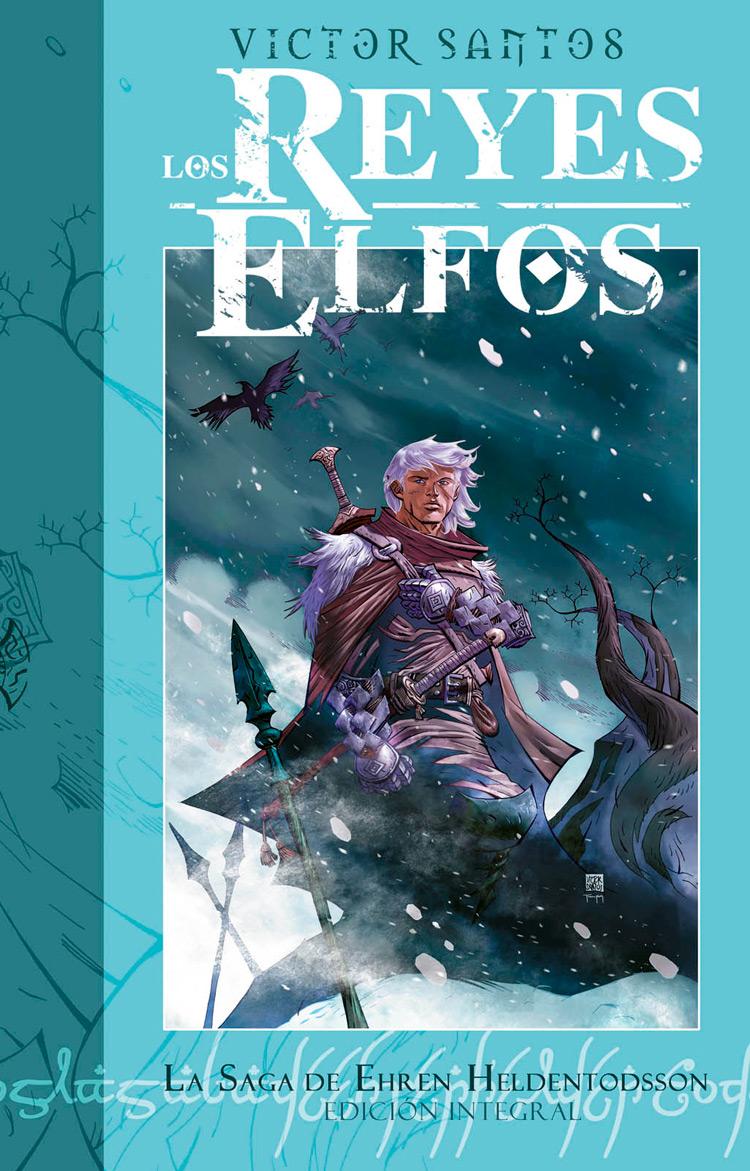 Los Reyes Elfos: La saga de Ehren Heldentodsson (Obra completa)