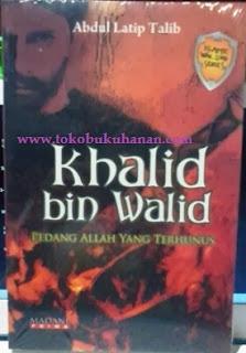 Buku  : Khalid bin Walid – Abdul Latip Talib