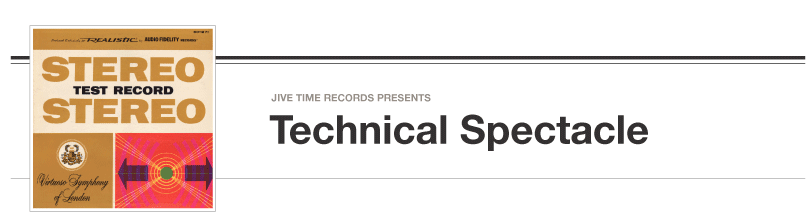 Technical Spectacle