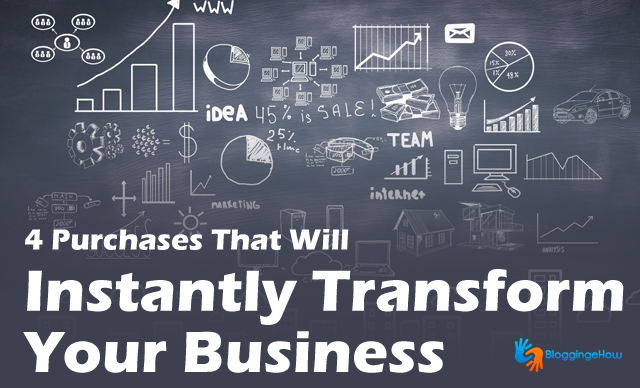 4 Purchases That Will Instantly Transform your Business
