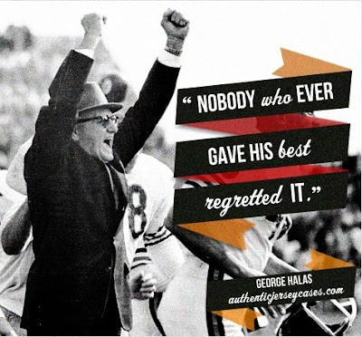 """George Hals quote: """"Nobody who ever gave his best regretted it."""""""