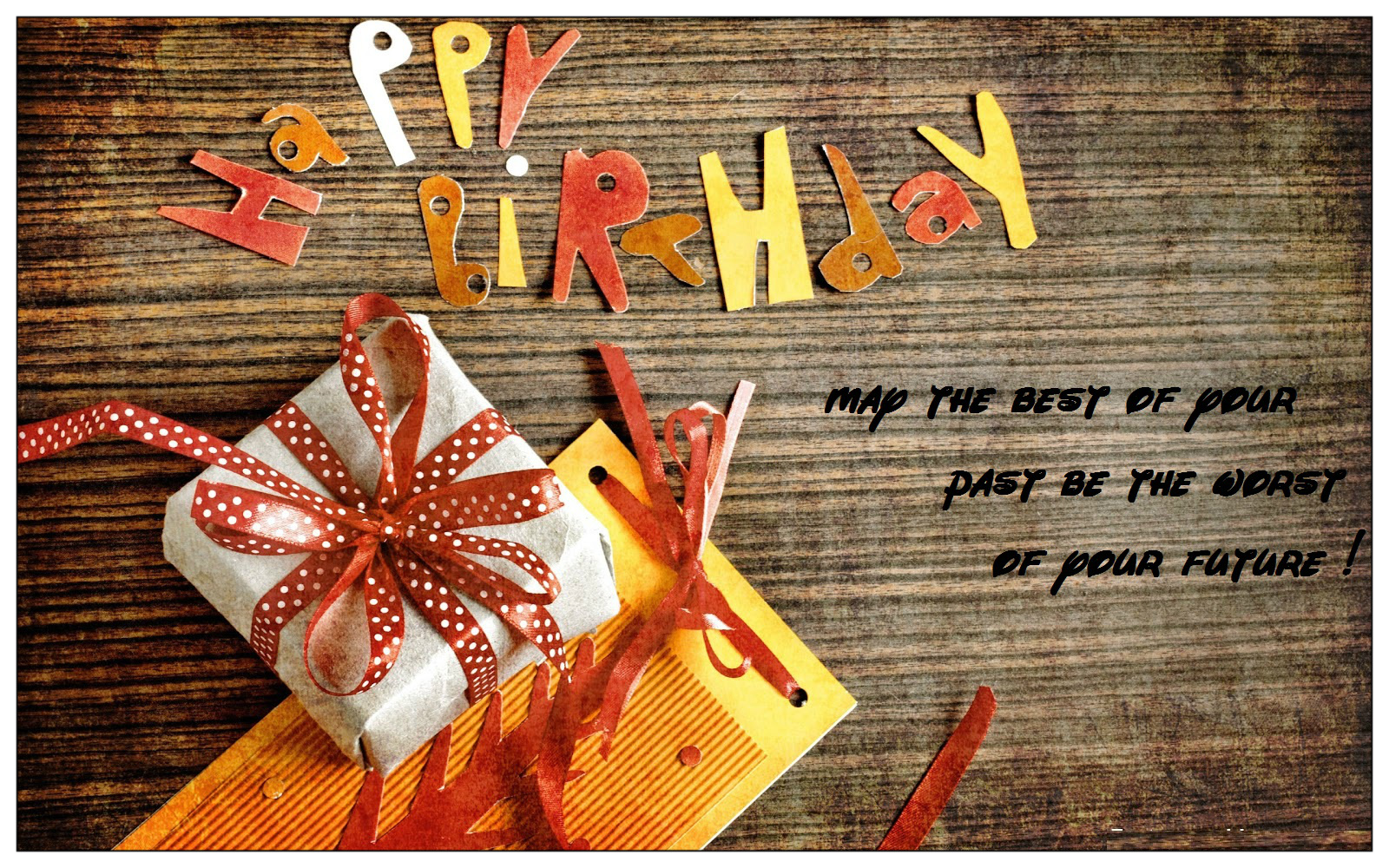 Best happy birthday wishes for friend happy birthday may the best of pour past be the worst of pour future m4hsunfo