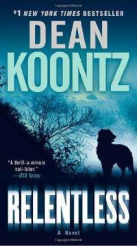 TheChrisNathanGuanzon: 'Relentless' by Dean Koontz