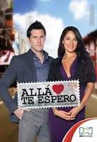 Ver Alla te Espero telenovela