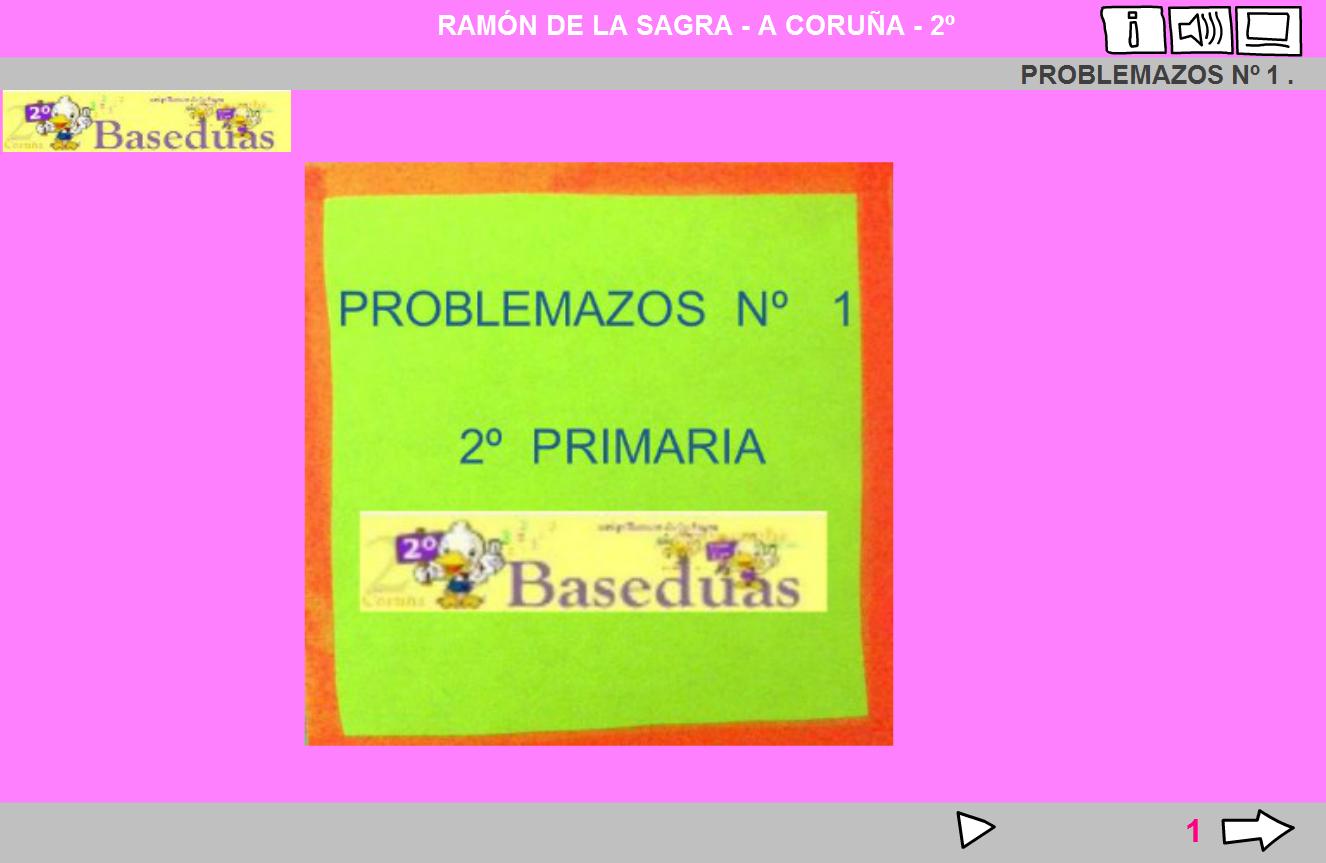 http://www.edu.xunta.es/centros/ceipchanopinheiro/aulavirtual/file.php/3/rsagra/2o_MATEMATICAS/PRO1/p.html