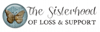 The Sisterhood of Loss and Suppor