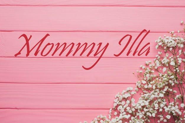 ~~MOMMY ILLA~~