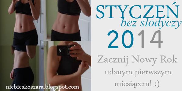 http://niebieskoszara.blogspot.com/2013/12/wyzwanie-styczen-bez-slodyczy.html