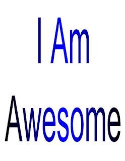 I Am Awesome.