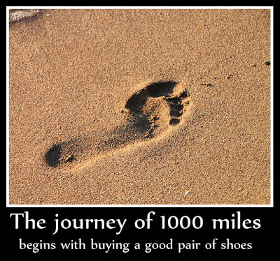 The journey of 1000 miles begins with buying a good pair of shoes
