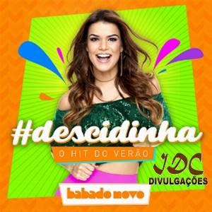 Babado Novo - Música Nova - Descidinha Carnaval - 2016