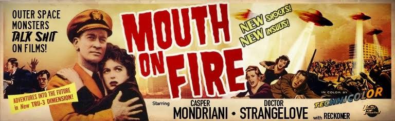 """MOUTH ON FIRE"" Criticas de cine. Películas de pena."
