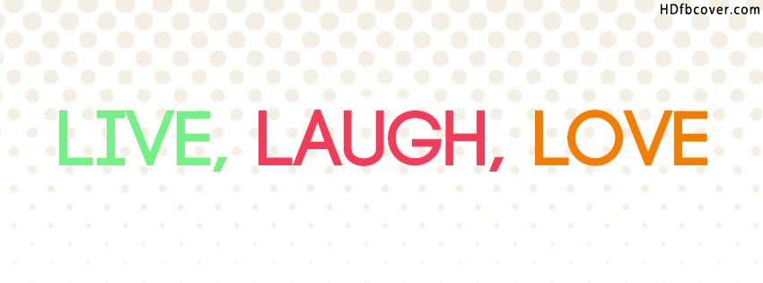 Live Laugh Love Hd Wallpaper : FAcEBOOK cOVER PHOTOS Best Wallpapers HD