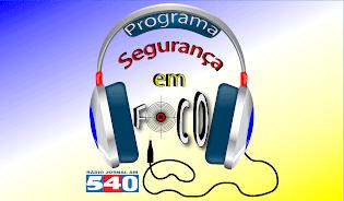PROGRAMA SEGURANÇA EM FOCO DA AMESE, TODOS OS SÁBADOS, DAS 9 ÀS 10 HORAS, NA RÁDIO JORNAL AM 540.