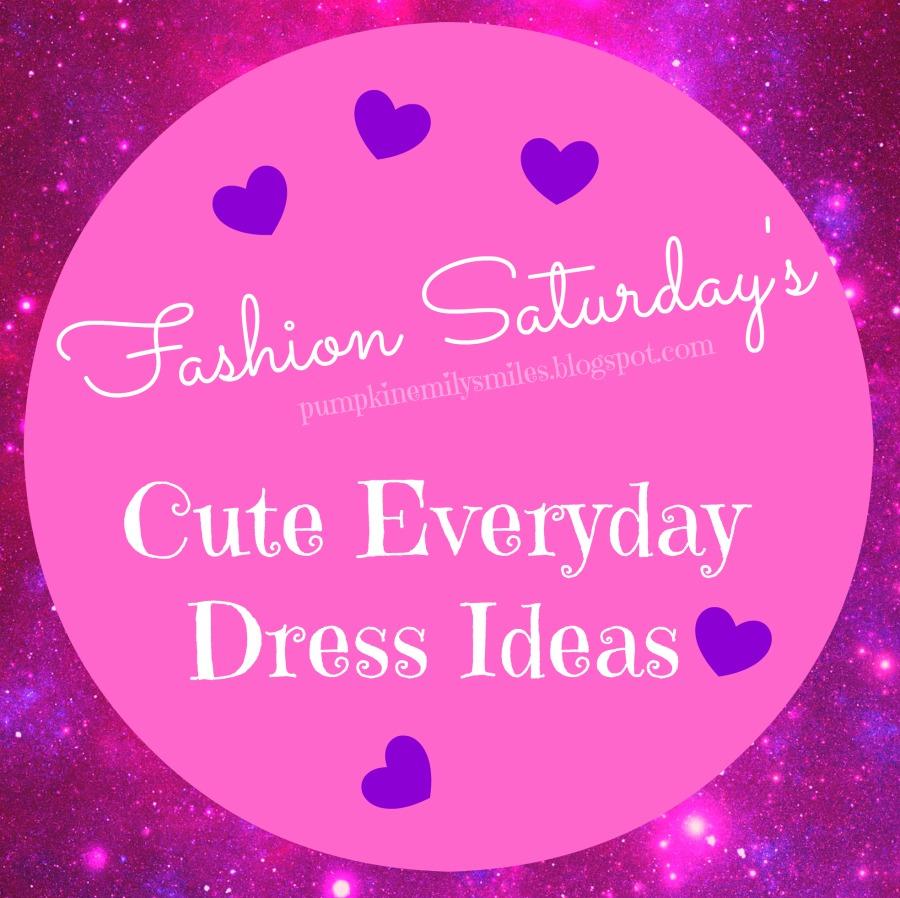 Fashion Saturday's Cute Everyday Dress Ideas