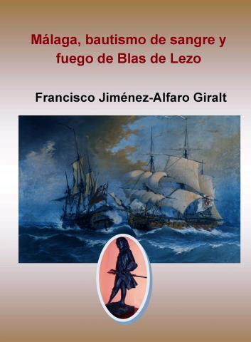 Málaga, Bautismo de Fuego y Sangre de Blas de Lezo