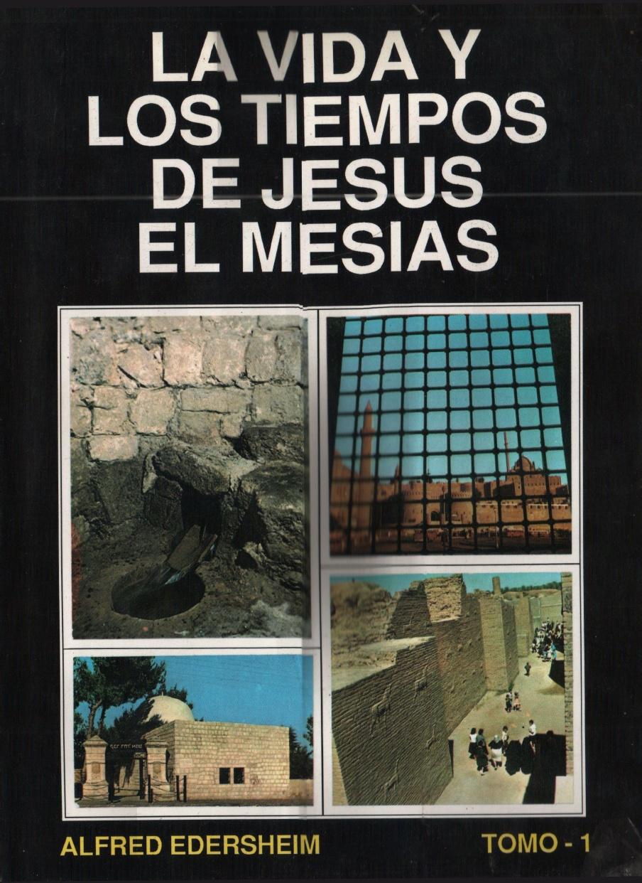 Alfred Edersheim-La Vida y Los Tiempos De Jesús El Mesias-Tomo I-