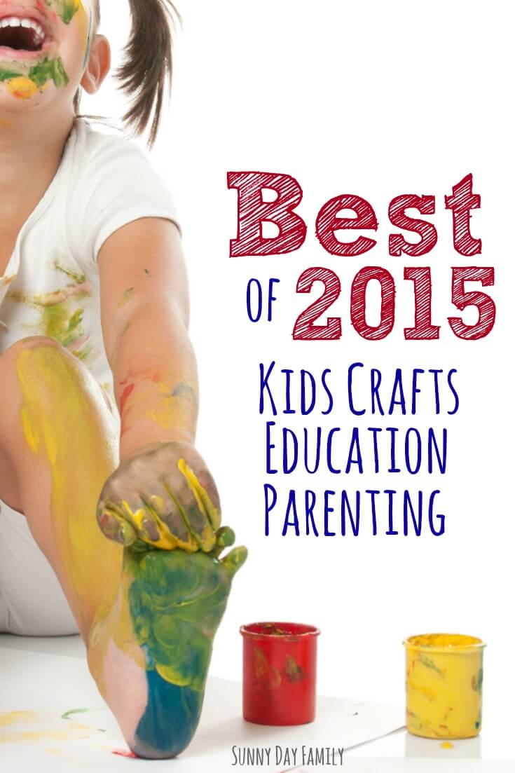Best of 2015! Which kids crafts, education ideas, and parenting tips made the list? Find out here!