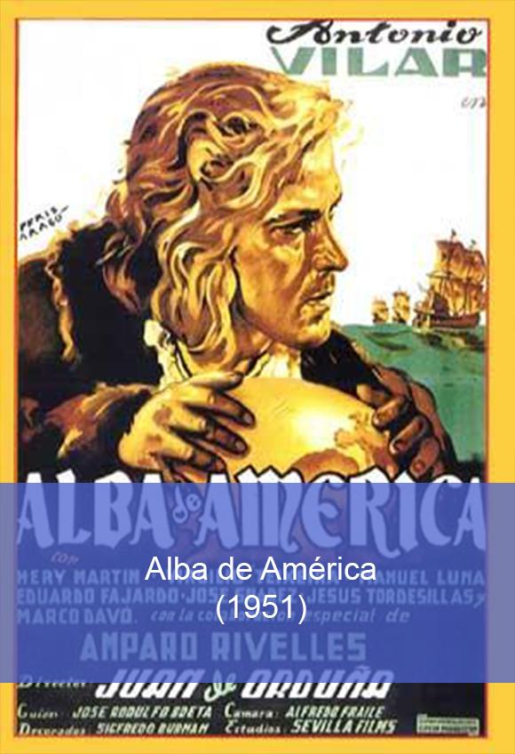 http://historiaenlapantalla.blogspot.com.es/2014/12/alba-de-america.html