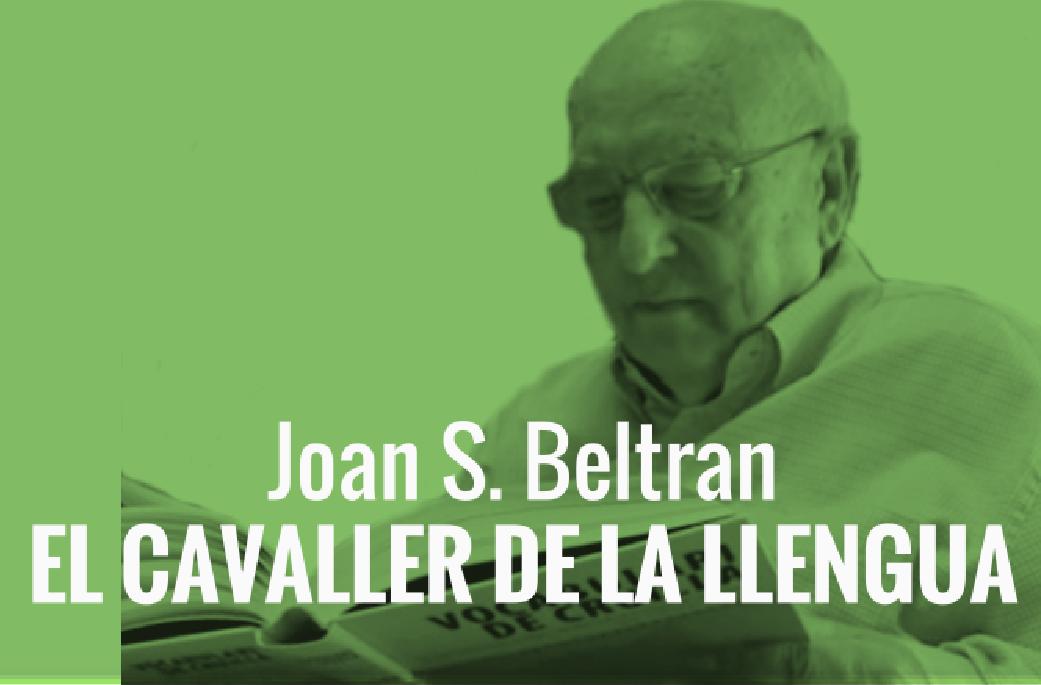 JOAN S. BELTRAN, EL CAVALLER DE LA LLENGUA