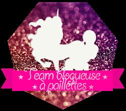 ★ Rejoins la Team Blogueuse à Paillettes !