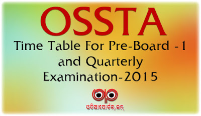 OSSTA: Odisha Govt. School Exam Time Table For Pre-Board 1 (10th) And Quarterly Exam (6th-9th)