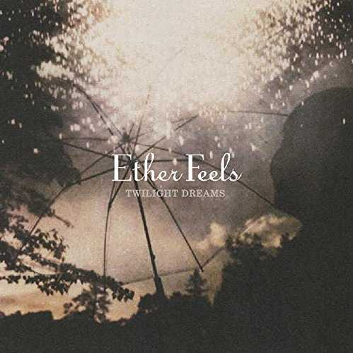 [MUSIC] Ether Feels – twilight dreams (2014.07.23/MP3/RAR)