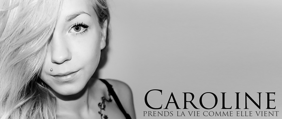 CAROLINE - prends la vie comme elle vient