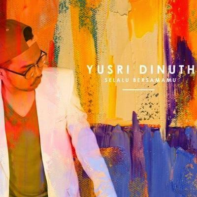 Yusri Dinuth – Selalu Bersama
