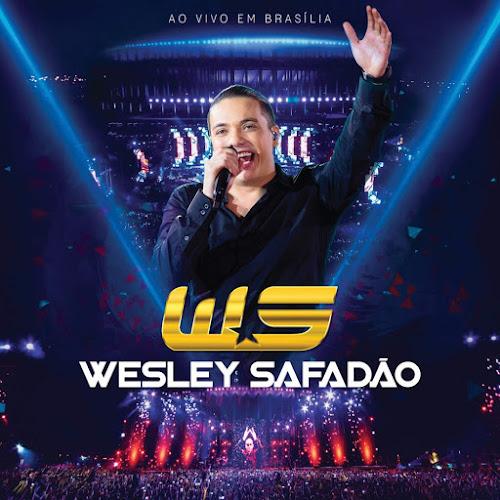 Download Wesley Safadão Ao Vivo Em Brasília 2015 CD Wesley Safad 25C3 25A3o Ao Vivo Em Bras 25C3 25ADlia 2015