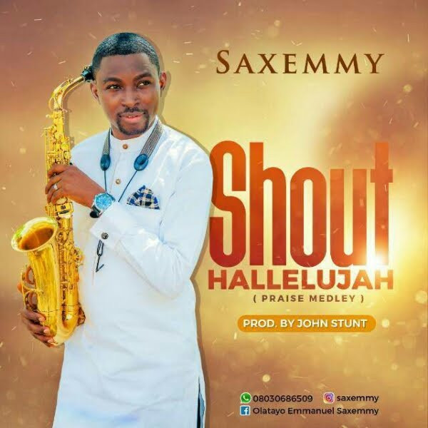 DOWNLOAD Music:: SaxEmmy - Shout Hallelujah
