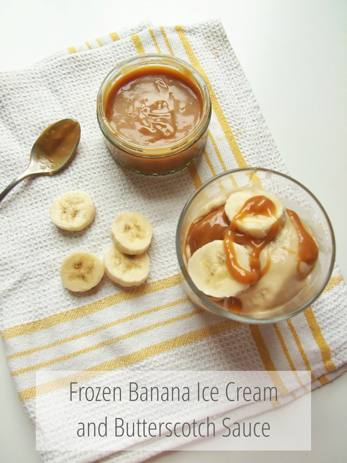 ... Beauty: Easy Peasy Frozen Banana Ice Cream and Butterscotch Sauce