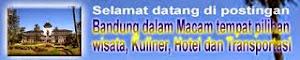 Bandung dalam Macam tempat pilihan wisata, Kuliner, transport dan Hotel