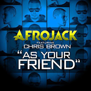As Your Friend (Afrojack ft. Chris Brown)