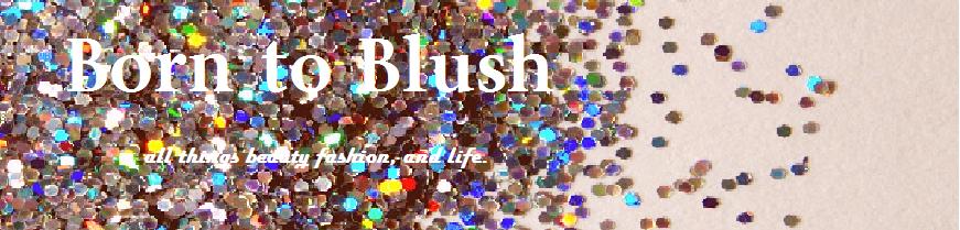Born to Blush